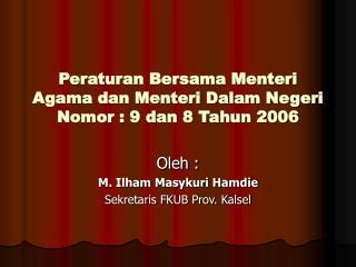Peraturan Bersama Menteri Agama dan Menteri Dalam Negeri Nomor : 9 dan 8 Tahun 2006