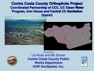 Presented by: Lis Klute and Bill Zeman Contra Costa County Public Works Department