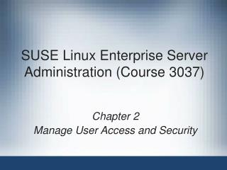 SUSE Linux Enterprise Server Administration (Course 3037)