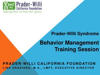 Prader-Willi  California Foundation Lisa  Graziano , M.A., LMFT, Executive Director