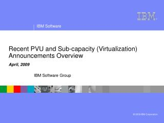 Recent PVU and Sub-capacity (Virtualization) Announcements Overview