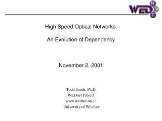 High Speed Optical Networks: An Evolution of Dependency  November 2, 2001