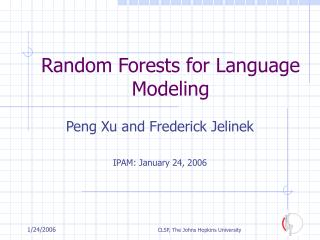 Random Forests for Language Modeling