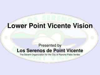 Lower Point Vicente Vision