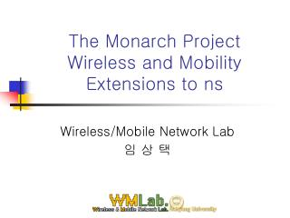 The Monarch Project  Wireless and Mobility Extensions to ns