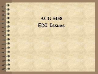 ACG 5458 EDI Issues