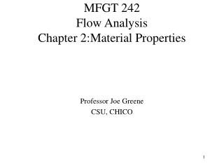MFGT 242 Flow Analysis  Chapter 2:Material Properties