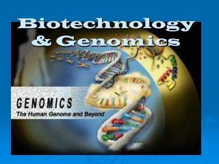 Biotechnology & Genomics