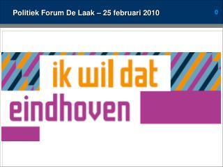 Politiek Forum De Laak – 25 februari 2010
