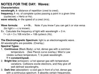 NOTES FOR THE DAY:  Waves: Characteristics: wavelength, --distance of repetition crest to crest. frequency, f--no. of co