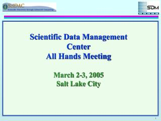 Scientific Data Management Center All Hands Meeting March 2-3, 2005 Salt Lake City