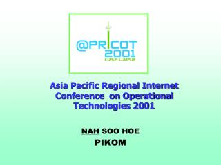 Asia Pacific Regional Internet Conference  on Operational Technologies 2001