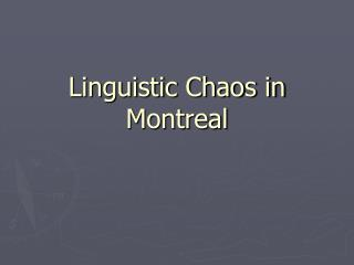 Linguistic Chaos in Montreal
