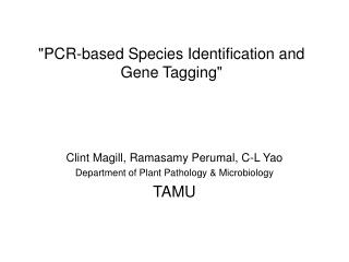 """PCR-based Species Identification and Gene Tagging"""