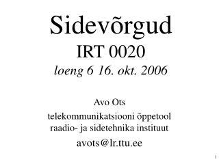 Sidevõrgud IRT 0020 loeng 616. okt. 2006