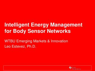 Intelligent Energy Management for Body Sensor Networks