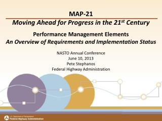 MAP-21 Moving Ahead for Progress in the 21 st  Century Performance Management Elements
