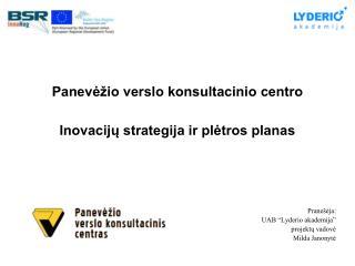 Panevėžio verslo konsultacinio centro  Inovacijų strategija ir plėtros planas