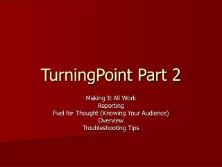 TurningPoint Part 2