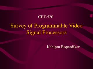 Survey of Programmable Video Signal Processors