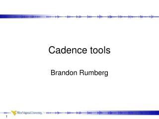 Cadence tools