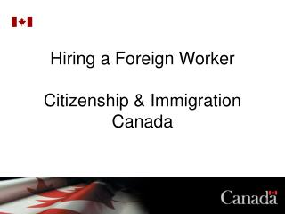 Hiring a Foreign Worker  Citizenship  Immigration Canada