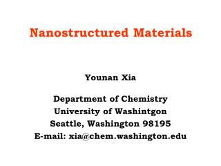 Younan Xia Department of Chemistry University of Washintgon Seattle, Washington 98195