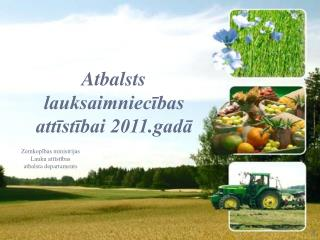Atbalsts  lauksaimniecības attīstībai 2011.gadā
