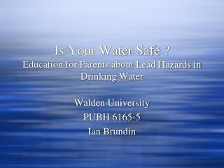 Is Your Water Safe ? Education for Parents about Lead Hazards in Drinking Water