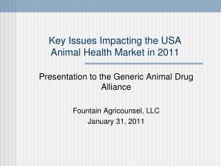 Key Issues Impacting the USA  Animal Health Market in 2011