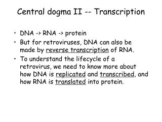 Central dogma II -- Transcription