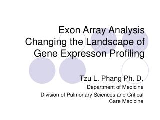 Exon Array Analysis Changing the Landscape of Gene Expresson Profiling