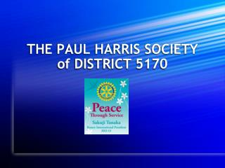 THE PAUL HARRIS SOCIETY of DISTRICT 5170