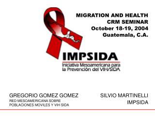 GREGORIO GOMEZ GOMEZ RED MESOAMERICANA SOBRE POBLACIONES MOVILES Y VIH SIDA