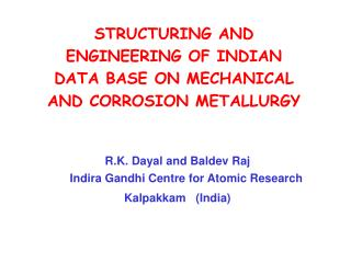 R.K. Dayal and Baldev Raj Indira Gandhi Centre for Atomic Research Kalpakkam   (India)