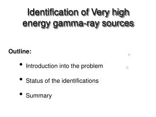 Identification of Very high energy gamma-ray sources