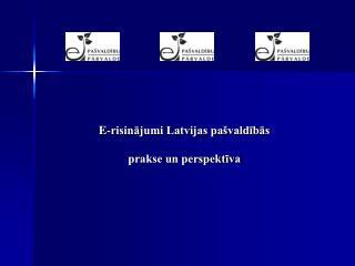 E-risinājumi Latvijas pašvaldībās prakse un perspektīva