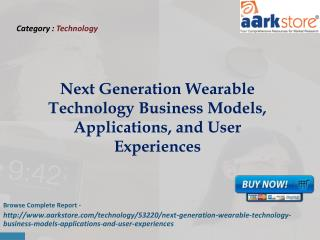 Next Generation Wearable Technology Business Models, Applica