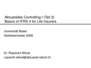 Aktuarielles Controlling I (Teil 3) Basics of IFRS 4 for Life Insurers