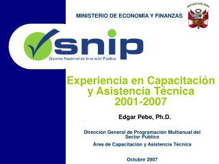 Direcci n General de Programaci n Multianual del Sector P blico  rea de Capacitaci n y Asistencia T cnica  Octubre 2007