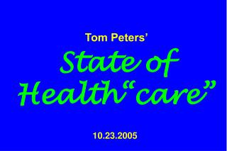 """Tom Peters' State of Health""""care"""" 10.23.2005"""