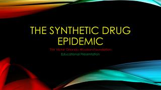 The Synthetic Drug Epidemic