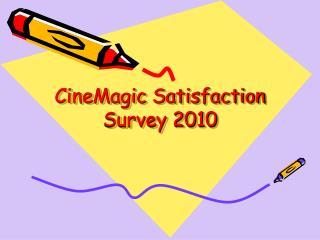 CineMagic Satisfaction Survey 2010