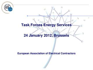 Task Forces Energy Services 24 January 2012, Brussels