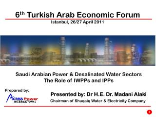 Saudi Arabian Power & Desalinated Water Sectors The Role of IWPPs and IPPs