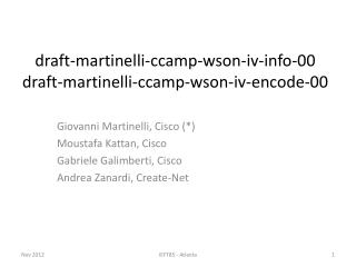 draft-martinelli-ccamp-wson-iv-info-00 draft-martinelli-ccamp-wson-iv- encode-00