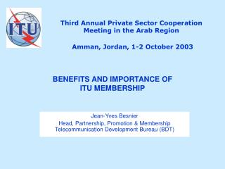 Third Annual Private Sector Cooperation Meeting in the Arab Region Amman, Jordan, 1-2 October 2003