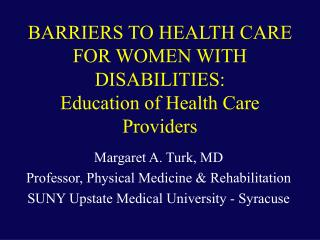 BARRIERS TO HEALTH CARE FOR WOMEN WITH DISABILITIES: Education of Health Care Providers