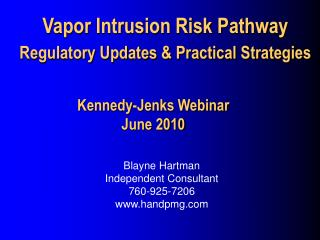 Vapor Intrusion Risk Pathway  Regulatory Updates & Practical Strategies