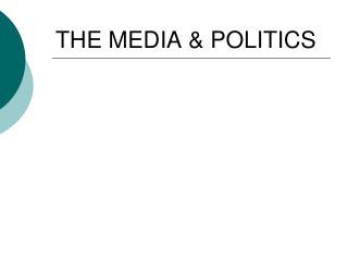 THE MEDIA  POLITICS